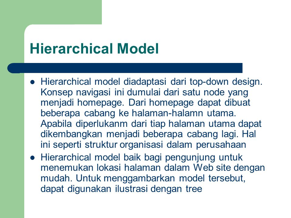 Hierarchical Model Hierarchical model diadaptasi dari top-down design.