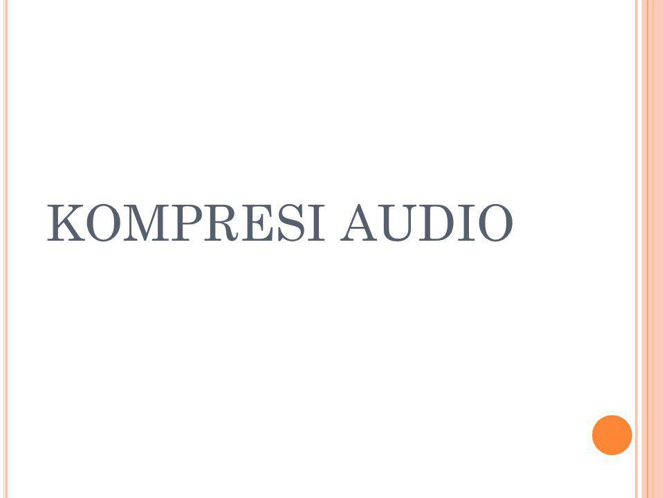 AAC (A DVANCED A UDIO C ODING ) (1) Dasar dasri MPEG-4, 3GPP, dan 3GPP2 Pilihan untuk audio codec internet, wireless, dan digital broadcast Mendukung audio encoding dengan kompresi lebih efisien dibandingkan MP3, dan mempunyai kualitas hampir setara CD Audio Dikembangkan oleh Dolby, Fraunhofer, AT&T, Sony dan Nokia Audio codec : QuickTime, iTunes, iPod