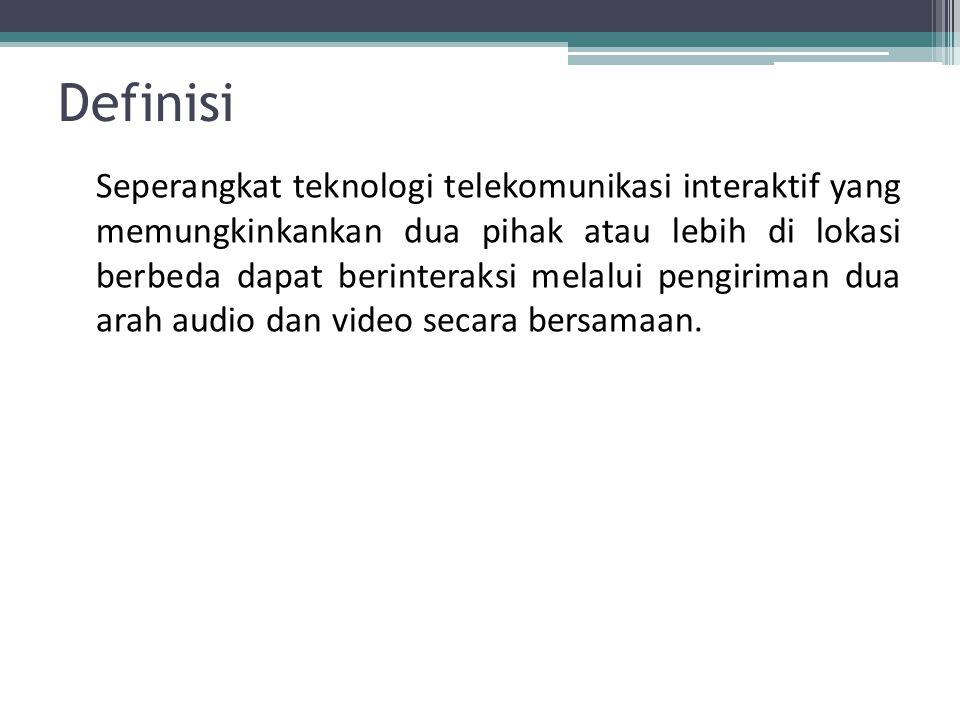 Definisi Seperangkat teknologi telekomunikasi interaktif yang memungkinkankan dua pihak atau lebih di lokasi berbeda dapat berinteraksi melalui pengiriman dua arah audio dan video secara bersamaan.
