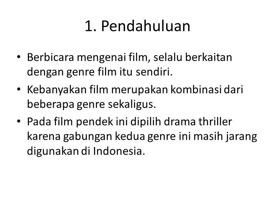 1.Pendahuluan Berbicara mengenai film, selalu berkaitan dengan genre film itu sendiri.