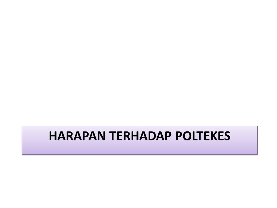 HARAPAN TERHADAP POLTEKES