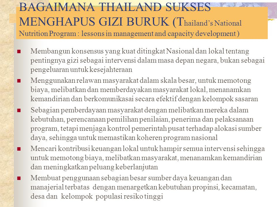 BAGAIMANA THAILAND SUKSES MENGHAPUS GIZI BURUK (T hailand's National Nutrition Program : lessons in management and capacity development ) Membangun ko