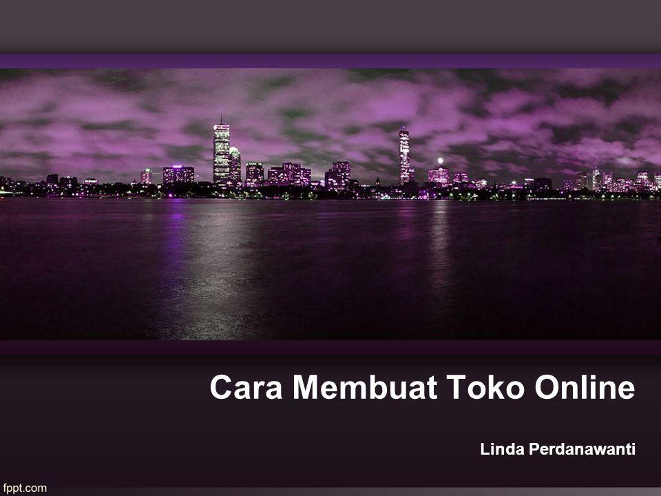 Cara Membuat Toko Online Linda Perdanawanti
