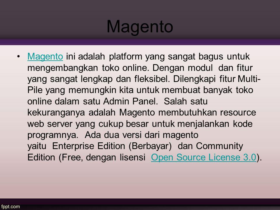 Magento Magento ini adalah platform yang sangat bagus untuk mengembangkan toko online. Dengan modul dan fitur yang sangat lengkap dan fleksibel. Dilen
