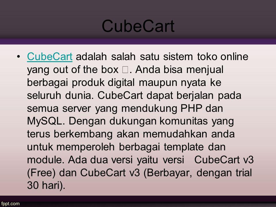 CubeCart CubeCart adalah salah satu sistem toko online yang out οf thе box . Anda bisa menjual berbagai produk digital maupun nyata ke seluruh dunia.