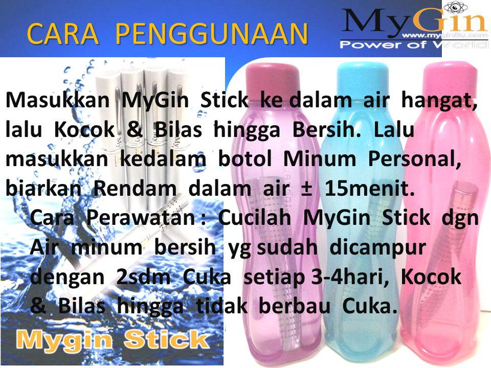 CARA PENGGUNAAN Masukkan MyGin Stick ke dalam air hangat, lalu Kocok & Bilas hingga Bersih.
