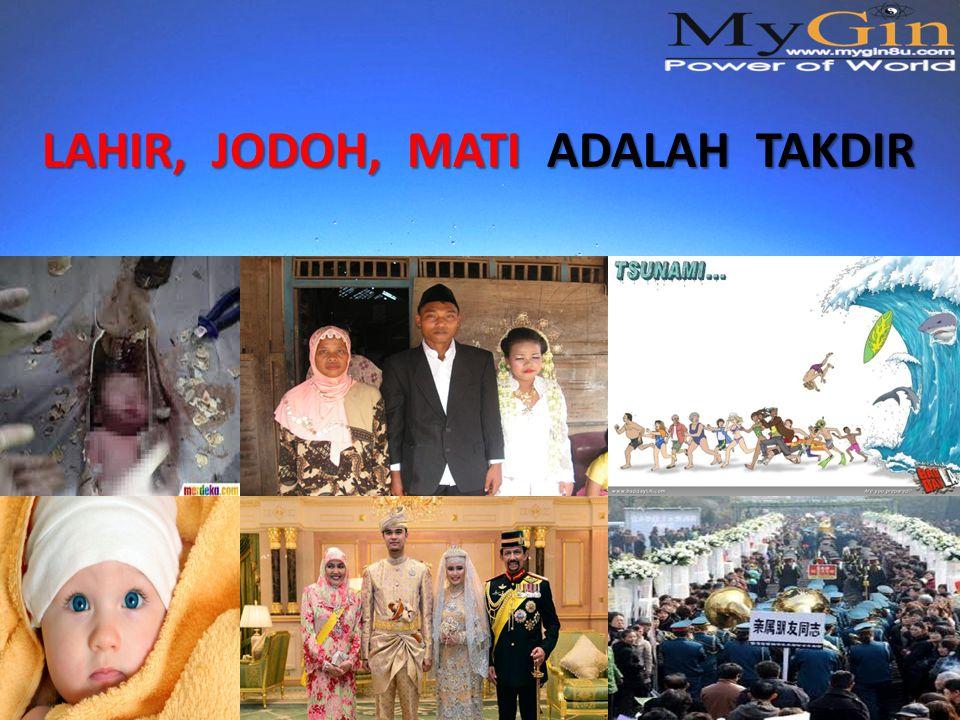 LAHIR, JODOH, MATI ADALAH TAKDIR