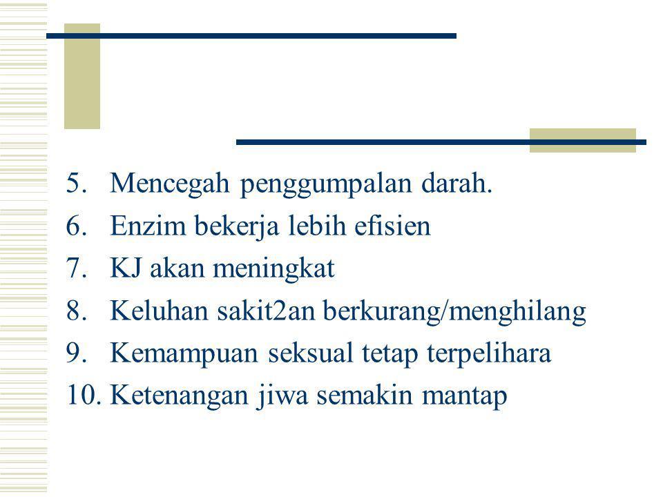 5.Mencegah penggumpalan darah.