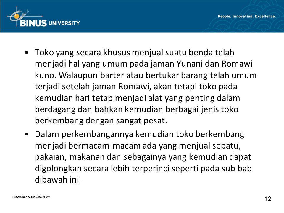 Bina Nusantara University 12 Bina Nusantara University 12 Toko yang secara khusus menjual suatu benda telah menjadi hal yang umum pada jaman Yunani da