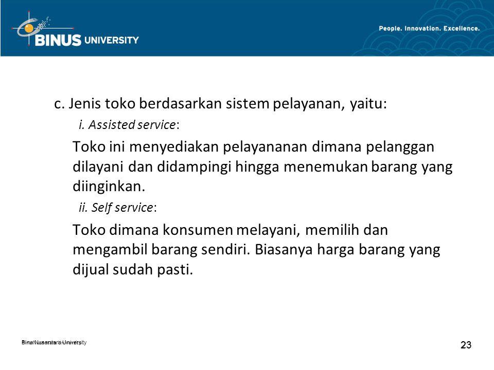 Bina Nusantara University 23 Bina Nusantara University 23 c. Jenis toko berdasarkan sistem pelayanan, yaitu: i. Assisted service: Toko ini menyediakan