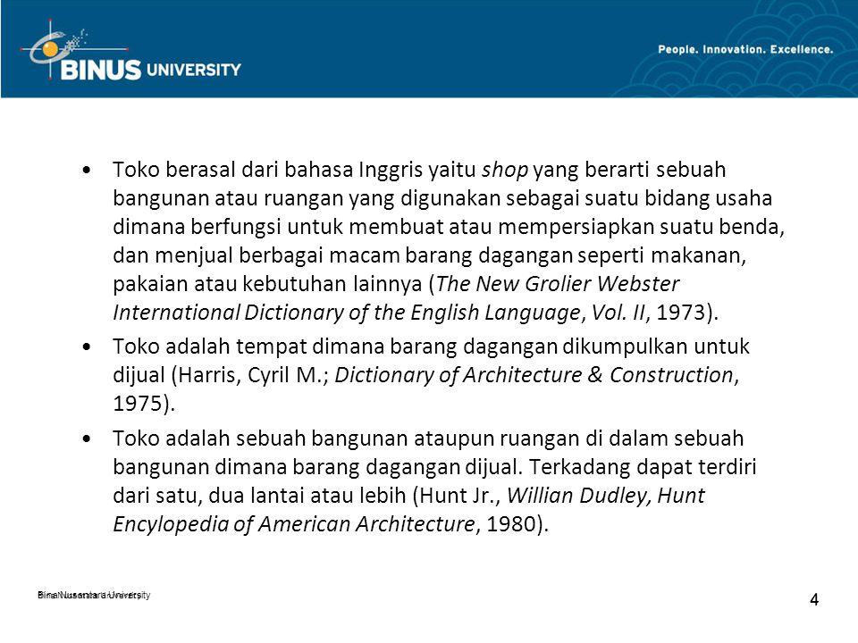 Bina Nusantara University 4 4 Toko berasal dari bahasa Inggris yaitu shop yang berarti sebuah bangunan atau ruangan yang digunakan sebagai suatu bidan