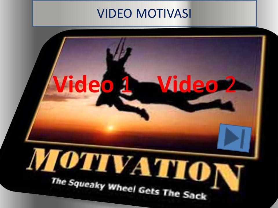 VIDEO MOTIVASI Video 1Video 2