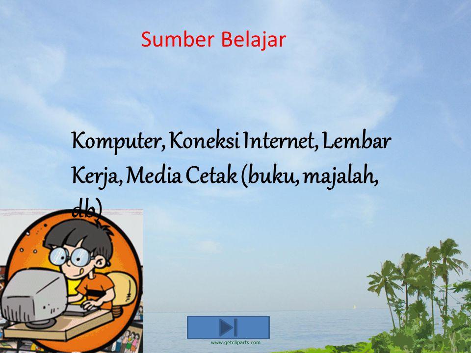 Sumber Belajar Komputer, Koneksi Internet, Lembar Kerja, Media Cetak (buku, majalah, db)