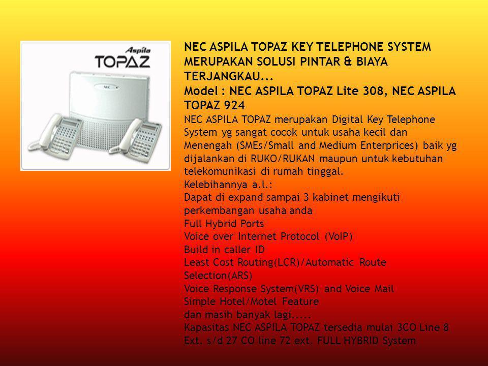 NEC ASPILA TOPAZ KEY TELEPHONE SYSTEM MERUPAKAN SOLUSI PINTAR & BIAYA TERJANGKAU... Model : NEC ASPILA TOPAZ Lite 308, NEC ASPILA TOPAZ 924 NEC ASPILA