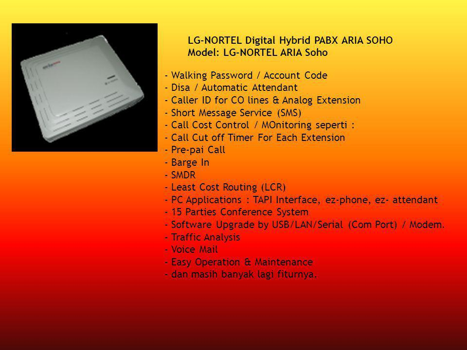 LG-NORTEL Digital Hybrid PABX ARIA SOHO Model: LG-NORTEL ARIA Soho - Walking Password / Account Code - Disa / Automatic Attendant - Caller ID for CO l
