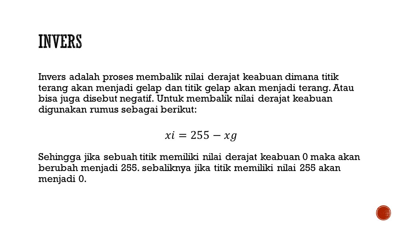 Auto Level adalah proses merubah nilai minimum sebuah citra menjadi 0 dan nilai maksimum sebuah citra menjadi 255.