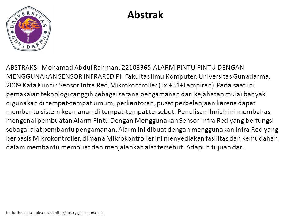 Abstrak ABSTRAKSI Mohamad Abdul Rahman. 22103365 ALARM PINTU PINTU DENGAN MENGGUNAKAN SENSOR INFRARED PI, Fakultas Ilmu Komputer, Universitas Gunadarm
