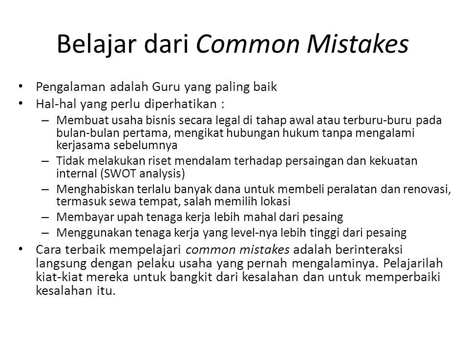 Belajar dari Common Mistakes Pengalaman adalah Guru yang paling baik Hal-hal yang perlu diperhatikan : – Membuat usaha bisnis secara legal di tahap aw