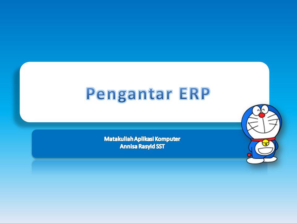 Benefit Implementasi ERP Keuntungan yg bisa diukur  Penurunan inventori  Penurunan tenaga kerja secara total  Peningkatan service level  Peningkatan kontrol keuangan  Penurunan waktu yang di butuhkan untuk mendapatkan informasi