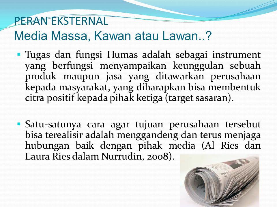 PERAN EKSTERNAL Media Massa, Kawan atau Lawan...