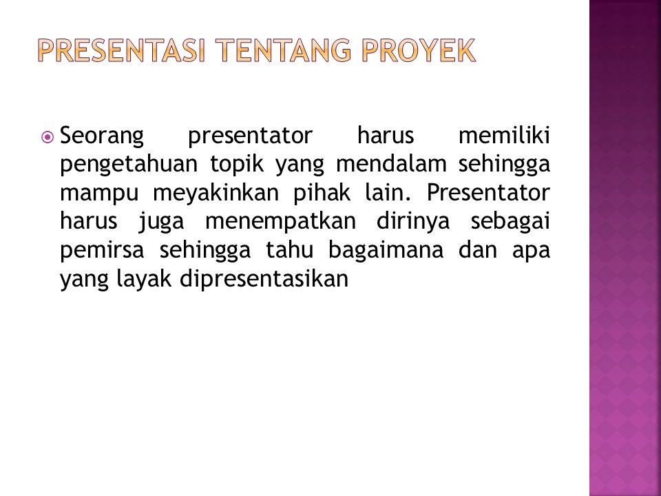  Presentator juga harus bisa memberi pembukaan presentasi yang menarik untuk menggugah perhatian pemirsa.