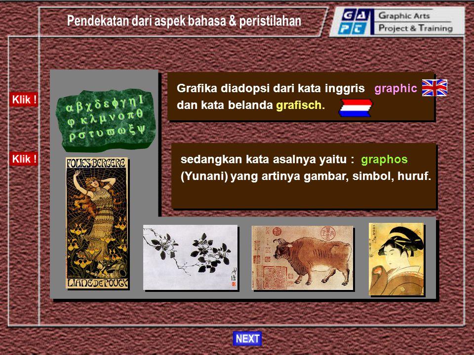 """Untuk memahami istilah """"Grafika"""", dapat melalui pendekatan terhadap aspek-aspek yang terkait, yaitu : Klik pada topik ! 1. Aspek bahasa dan per- istil"""