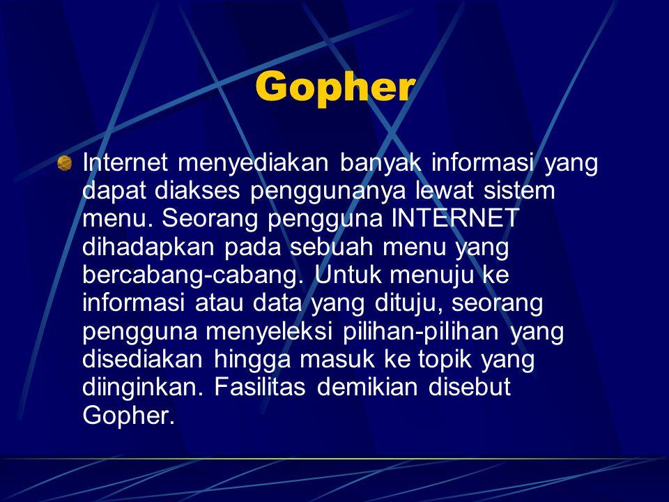 Gopher Internet menyediakan banyak informasi yang dapat diakses penggunanya lewat sistem menu.