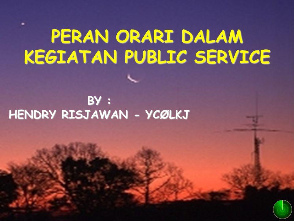 2004 - Hendry Risjawan - YCØLKJ PERAN ORARI DALAM KEGIATAN PUBLIC SERVICE BY : HENDRY RISJAWAN - YCØLKJ