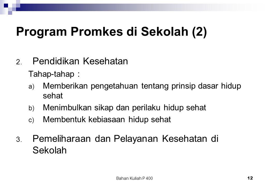 Bahan Kuliah P 40012 Program Promkes di Sekolah (2) 2.