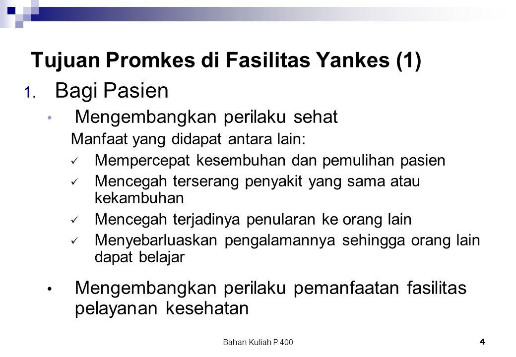 Bahan Kuliah P 4004 Tujuan Promkes di Fasilitas Yankes (1) 1.
