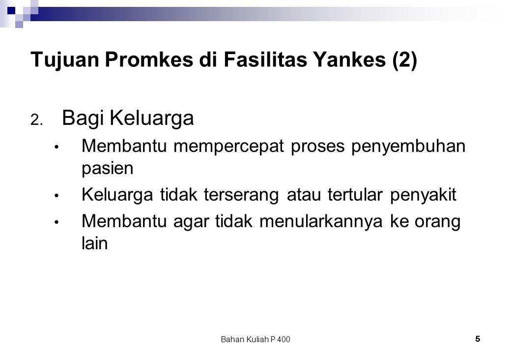 Bahan Kuliah P 4005 Tujuan Promkes di Fasilitas Yankes (2) 2.