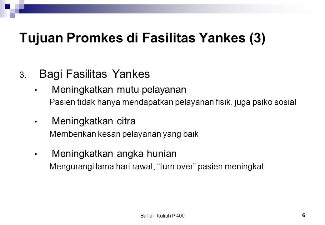 Bahan Kuliah P 4006 Tujuan Promkes di Fasilitas Yankes (3) 3.