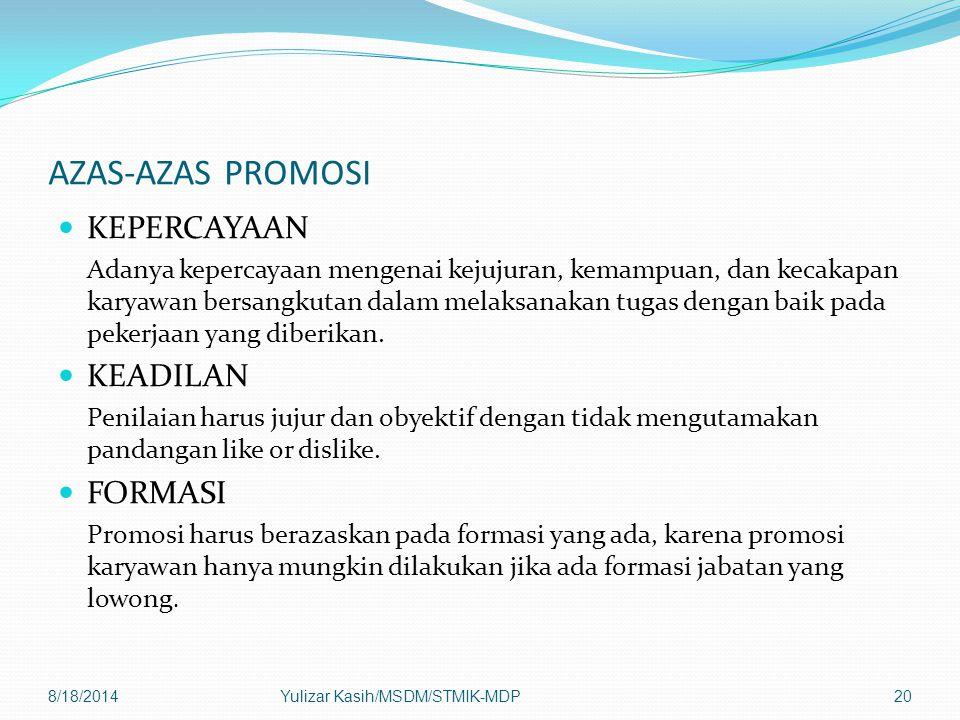AZAS-AZAS PROMOSI KEPERCAYAAN Adanya kepercayaan mengenai kejujuran, kemampuan, dan kecakapan karyawan bersangkutan dalam melaksanakan tugas dengan baik pada pekerjaan yang diberikan.