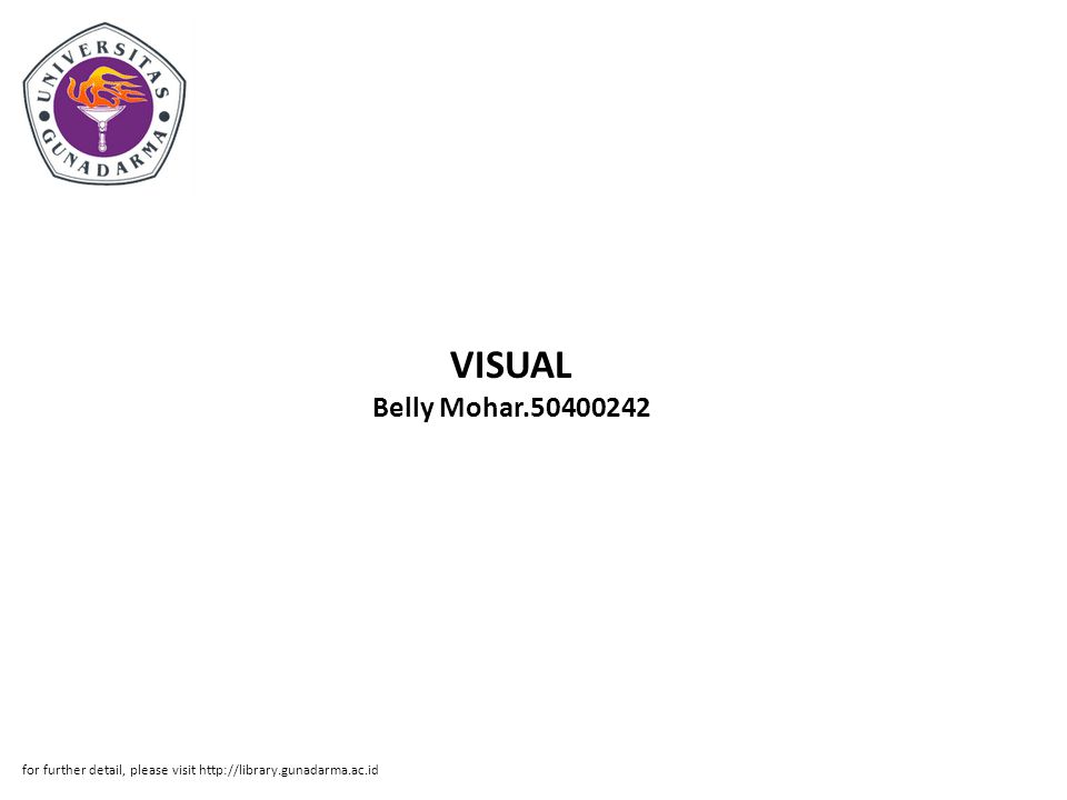 VISUAL Belly Mohar.50400242 for further detail, please visit http://library.gunadarma.ac.id
