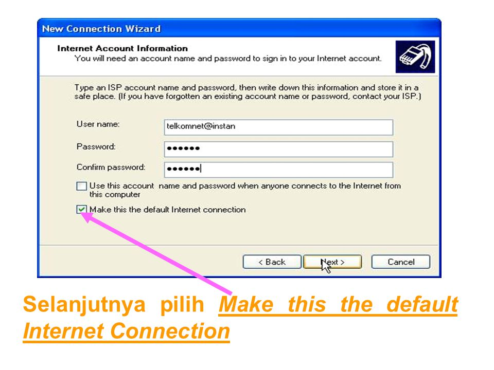 Selanjutnya pilih Make this the default Internet Connection