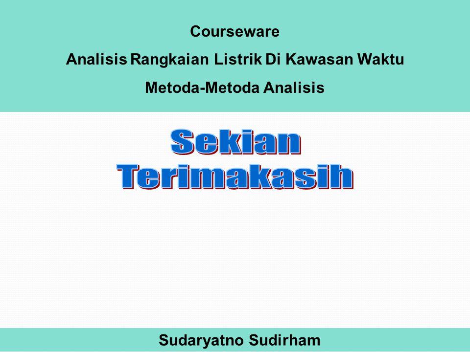 Courseware Analisis Rangkaian Listrik Di Kawasan Waktu Metoda-Metoda Analisis Sudaryatno Sudirham