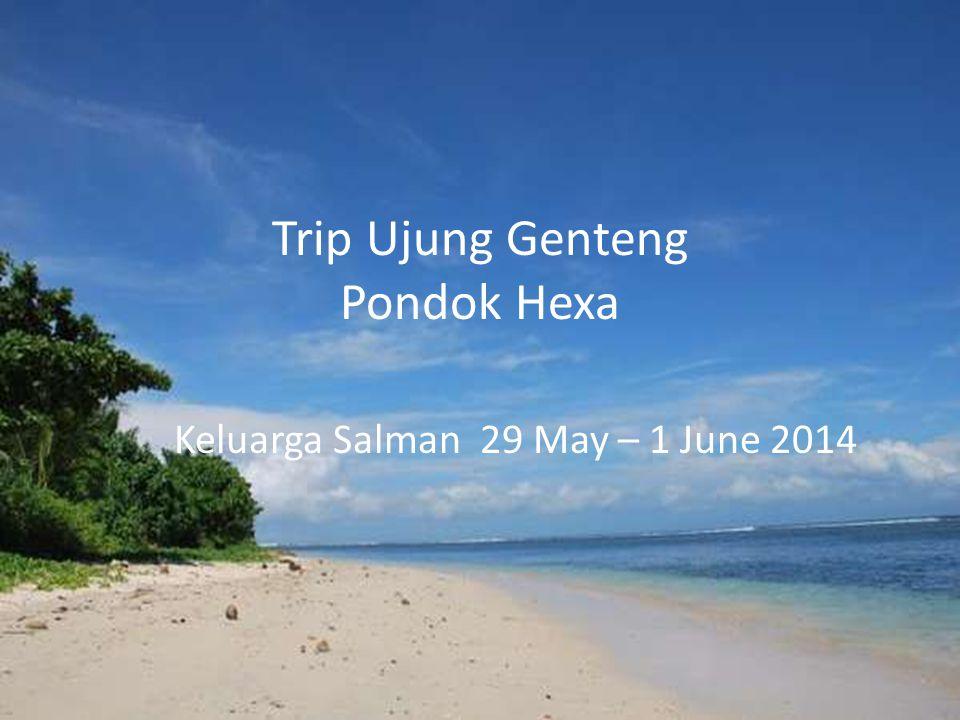 Trip Ujung Genteng Pondok Hexa Keluarga Salman 29 May – 1 June 2014