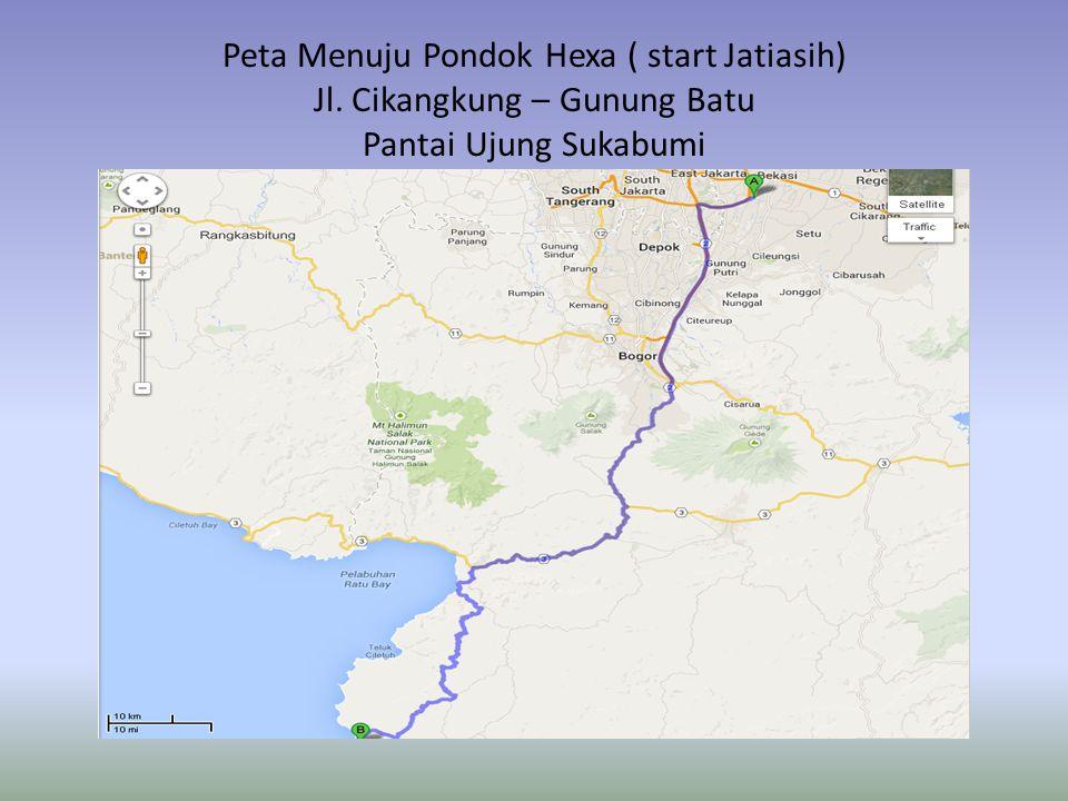 Peta Menuju Pondok Hexa ( start Jatiasih) Jl. Cikangkung – Gunung Batu Pantai Ujung Sukabumi