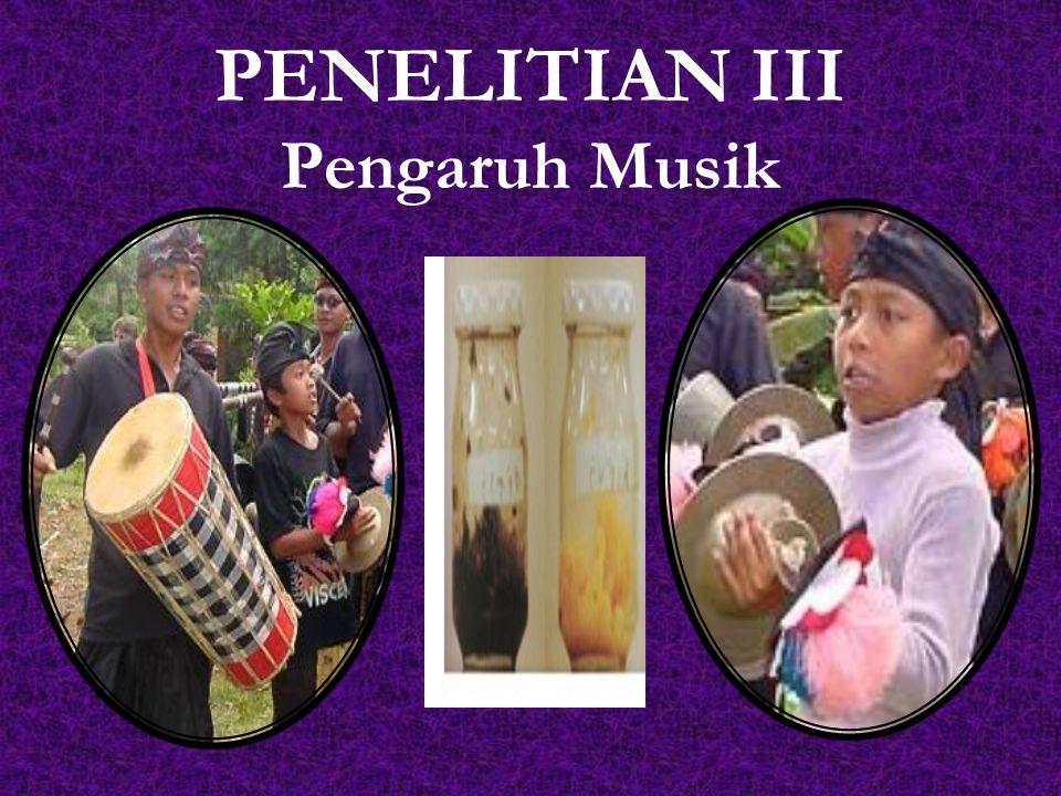 PENELITIAN III Pengaruh Musik