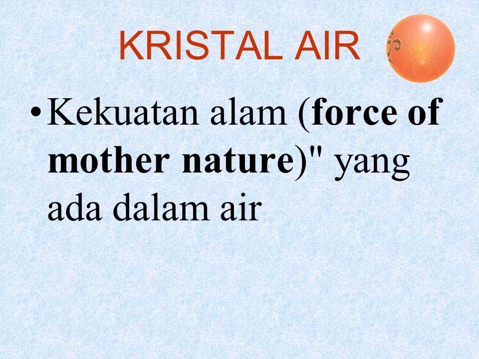 KRISTAL AIR Kekuatan alam (force of mother nature)