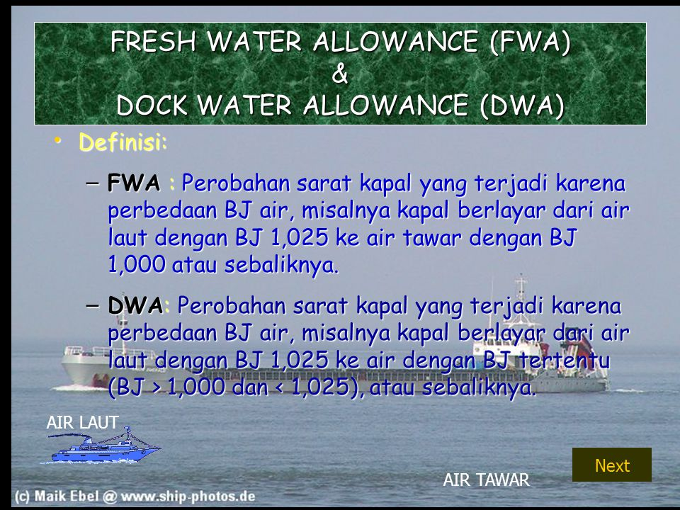 Designed by: Capt. Hadi Supriyono, Sp1, MM Dedicated to: PIP Makassar1 FRESH WATER ALLOWANCE (FWA) & DOCK WATER ALLOWANCE (DWA) Definisi: Definisi: –