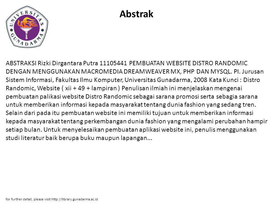 Abstrak ABSTRAKSI Rizki Dirgantara Putra 11105441 PEMBUATAN WEBSITE DISTRO RANDOMIC DENGAN MENGGUNAKAN MACROMEDIA DREAMWEAVER MX, PHP DAN MYSQL. PI. J