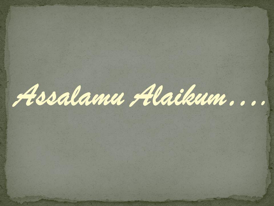 Assalamu Alaikum….