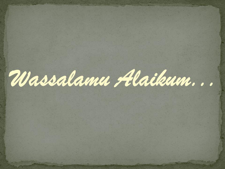 Wassalamu Alaikum...