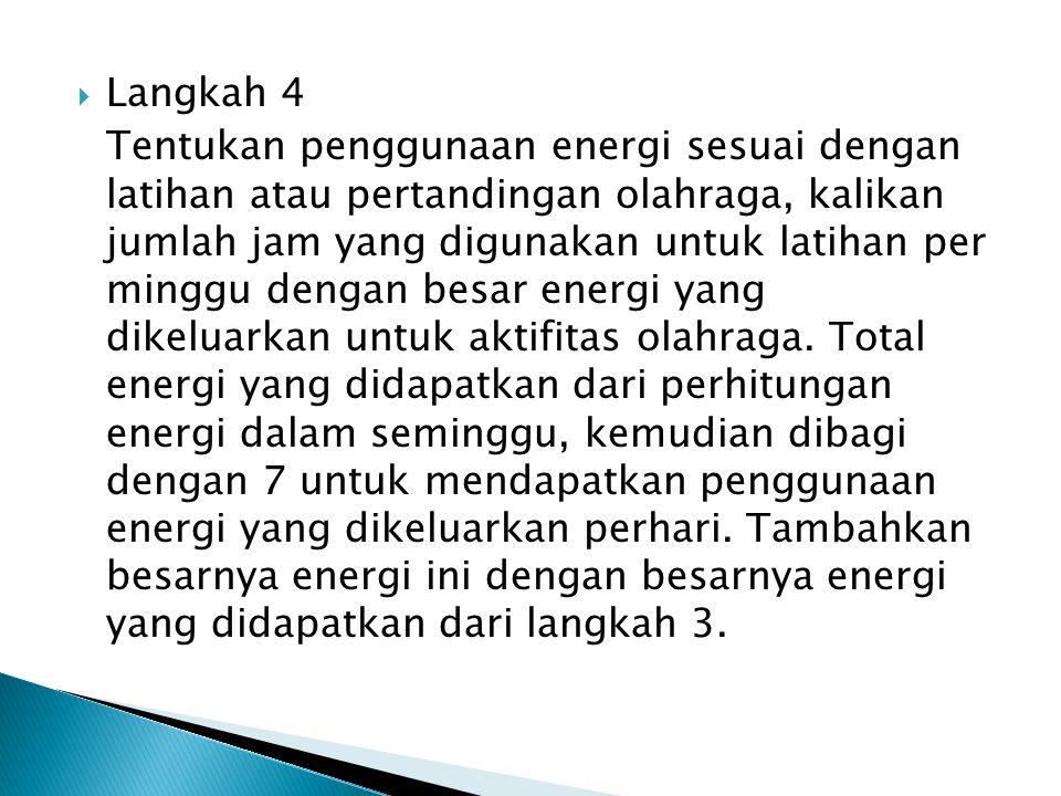  Langkah 4 Tentukan penggunaan energi sesuai dengan latihan atau pertandingan olahraga, kalikan jumlah jam yang digunakan untuk latihan per minggu de