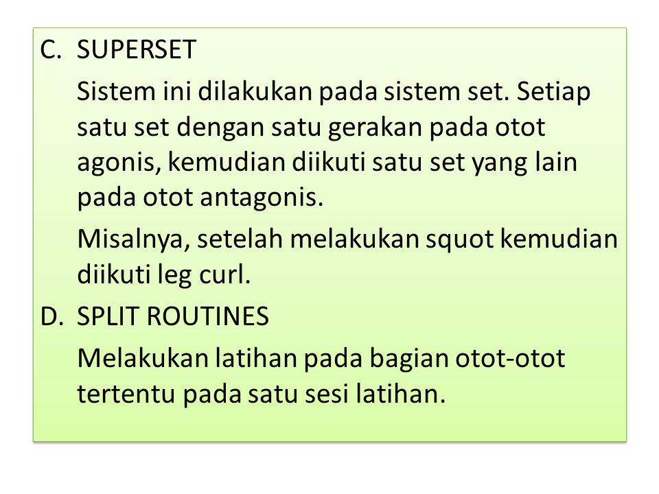 C.SUPERSET Sistem ini dilakukan pada sistem set.