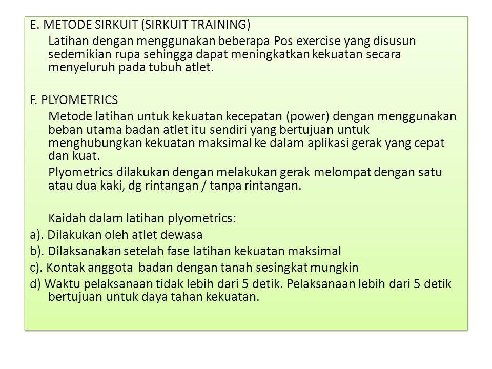E. METODE SIRKUIT (SIRKUIT TRAINING) Latihan dengan menggunakan beberapa Pos exercise yang disusun sedemikian rupa sehingga dapat meningkatkan kekuata