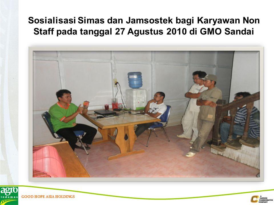 GOOD HOPE ASIA HOLDINGS Sosialisasi Simas dan Jamsostek bagi Karyawan Non Staff pada tanggal 27 Agustus 2010 di GMO Sandai
