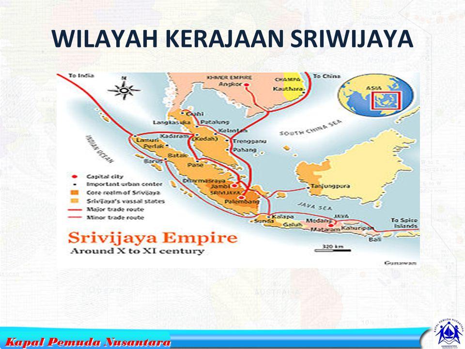 WILAYAH KERAJAAN SRIWIJAYA 3 Kapal Pemuda Nusantara