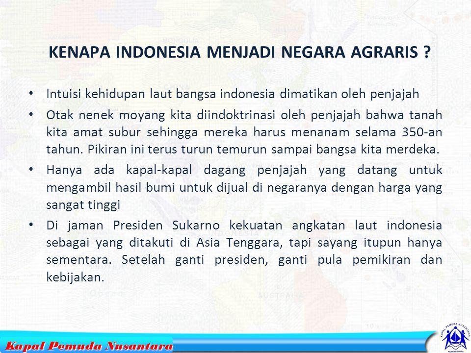 KENAPA INDONESIA MENJADI NEGARA AGRARIS .